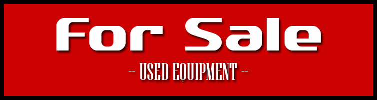 For Sale -- Used Equipment
